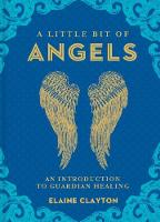 A Little Bit of Angels: An...