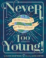 Never Too Young!: 50 Unstoppable Kids...