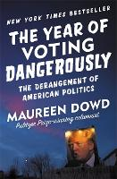 The Year of Voting Dangerously: The...
