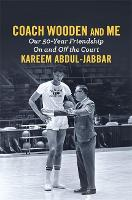 Coach Wooden and Me: Our 50-Year...