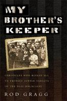 My Brother's Keeper: Christians Who...