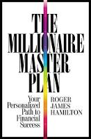 The Millionaire Master Plan: Your...