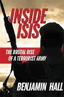 Inside Isis: The Brutal Rise of a...
