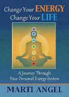 Change Your Energy, Change Your Life:...