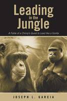 Leading in the Jungle: A Fable of a...