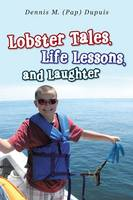 Lobster Tales, Life Lessons, and...