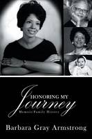 Honoring My Journey: Memoir/Family...
