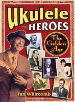 Ukulele Heroes: The Golden Years