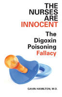 The Nurses are Innocent: The Digoxin...