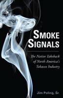 Smoke Signals: The Native Takeback of...