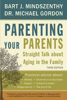 Parenting Your Parents: Straight Talk...