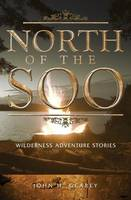 North of the Soo: Wilderness ...