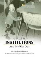My Life in Institutions and My Way Out
