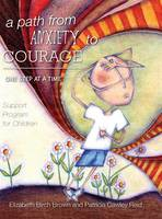 A Path from Anxiety to Courage - One...