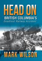 Head-On: British Columbia's Deadliest...