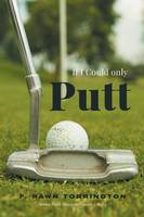 If I Could Only Putt