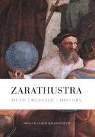 Zarathustra: Myth - Message - History
