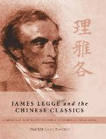 James Legge and the Chinese Classics:...