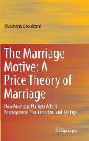 The Marriage Motive: A Price Theory ...
