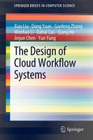 The Design of Cloud Workflow Systems