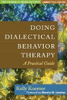 Doing Dialectical Behavior Therapy: A...