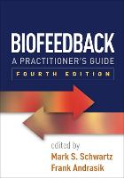 Biofeedback: A Practitioner's Guide