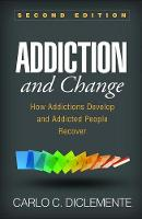 Addiction and Change, Second Edition:...
