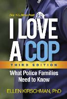 I Love a Cop, Third Edition: What...