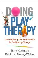 Doing Play Therapy: From Building the...