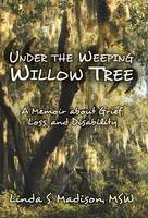 Under the Weeping Willow Tree: A...