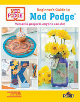 Beginner's Guide to Mod Podge:...