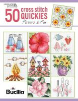 50 Cross Stitch Quickies: Flowers & Fun