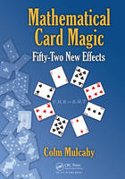 Mathematical Card Magic: Fifty-Two ...
