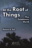 At the Root of Things: The Subatomic...