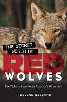 The Secret World of Red Wolves: The...
