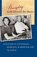 Almighty God Created the Races:...