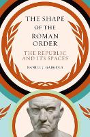 The Shape of the Roman Order: The...