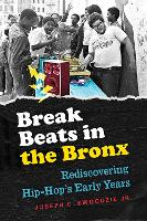 Break Beats in the Bronx:...