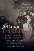 A Union Indivisible: Secession and ...