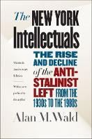 The New York Intellectuals: The Rise...