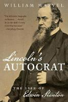 Lincoln's Autocrat: The Life of Edwin...