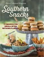 Southern Snacks: 77 Recipes for Small...