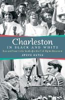 Charleston in Black and White: Race...