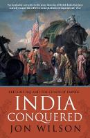India Conquered: Britain's Raj and ...