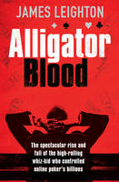 Alligator Blood: The Spectacular Rise...