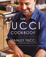 The Tucci Cookbook: Family, Friends...
