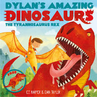 Dylan's Amazing Dinosaurs - the...