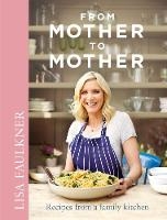From Mother to Mother: Recipes from a...