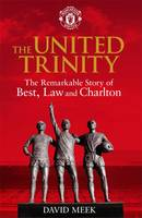The United Trinity: The Remarkable...