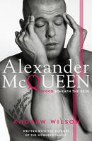 Alexander McQueen: Blood Beneath the...